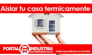 aislar tu casa termicamente
